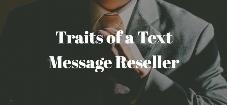 A man tying his tie, white text overlay that says Traits of a Text Message Reseller